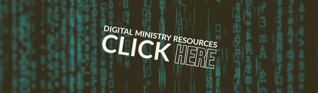 Check out our digital ministry options